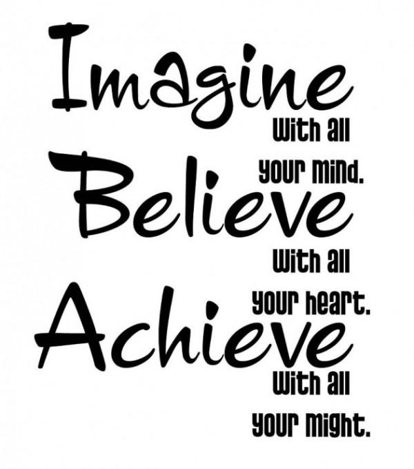 Imagine, Believe & Achieve!